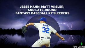 Jesse Hahn, Matt Wisler, and late-round Fantasy Baseball RP Sleepers