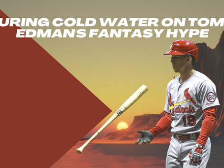 Pouring Cold Water on Tommy Edman's Fantasy Hype