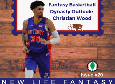 Fantasy Basketball Dynasty: Christian Wood Outlook