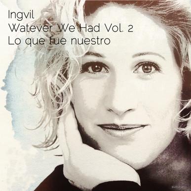 Ingvil-Whatever We Had Vol. 2.jpg
