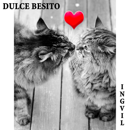 Ingvil-Dulce Besito.jpg