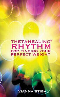 ThetaHealing Rhythm For Finding Your Perfect Weight Book by Vianna Stibal
