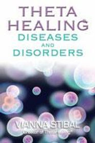 Theta Healng Diseases and Disorders Book by Vianna Stibal