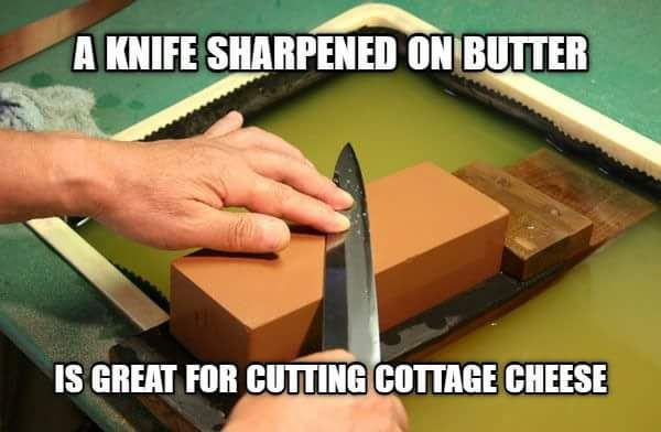 A Knife Sharpened on Butter is Great for Cutting Cottage Cheese