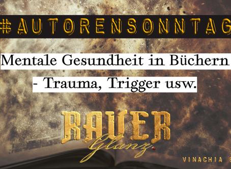 #AUTORENSONNTAG KW 31: Mentale Gesundheit in Büchern - Trauma, Trigger usw.