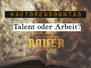 #Autor_Innensonntag: Talent oder Arbeit?