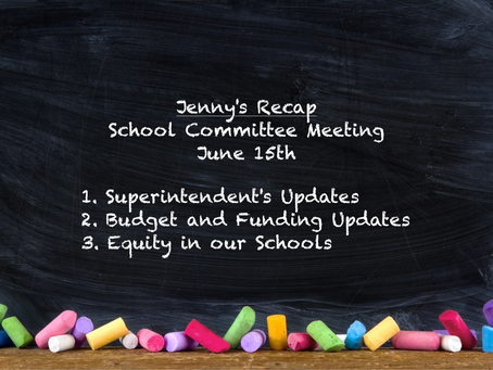 Jenny's Recap of the June 15th, 2020 School Committee Meeting
