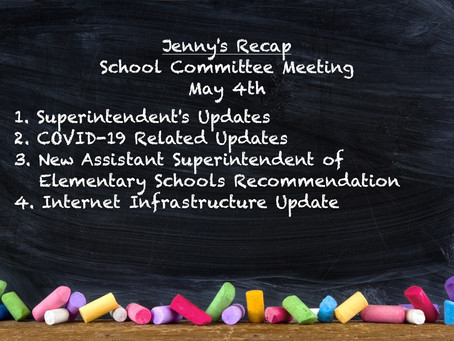 Jenny's Recap of the May 4th, 2020 School Committee Meeting