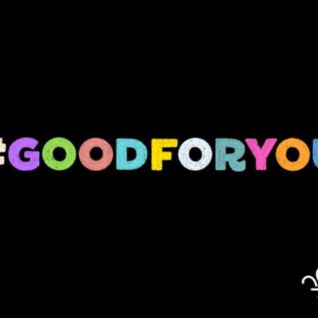 #GoodForYou