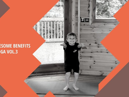 3 Awesome Benefits Of Yoga: Volume 3