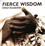Fierce Wisdom by Chloe Goodchild