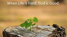 whne life is hard, god is good (2).jpg