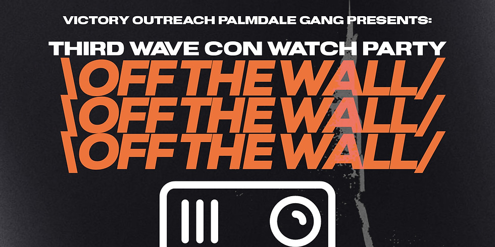 OFF THE WALL   THIRD WAVE CON WATCH PARTY