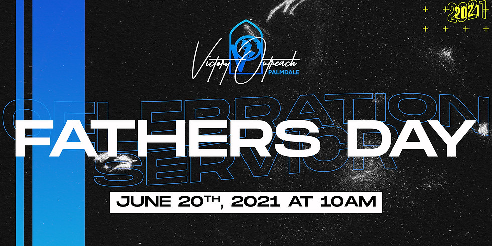 FATHER'S DAY SUNDAY CELEBRATION  | June 20, 2021