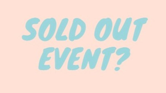Join the waiting list for any event here...