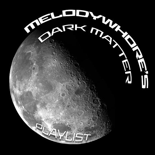 melodywhore's dark matter