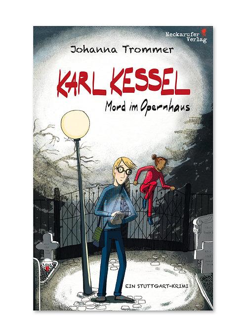 Karl Kessel - Mord im Opernhaus