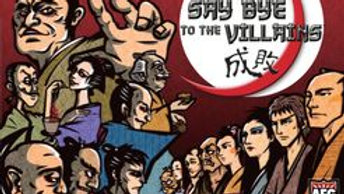 Say by to the Villains