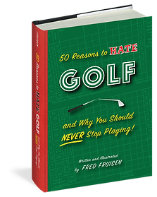 50 Reasons To Hate Golf.png