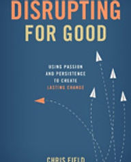 Disrupting For Good by Chris Field
