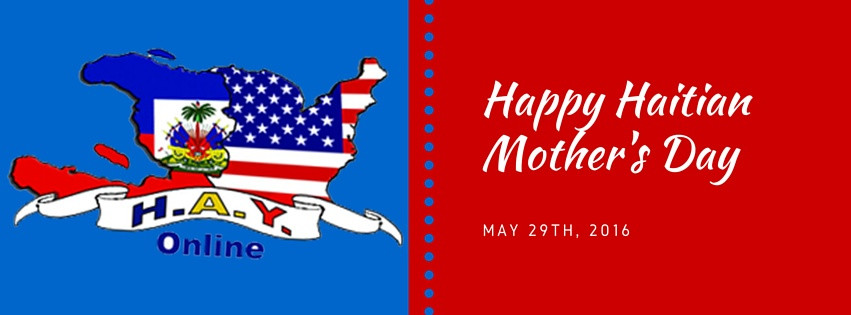 Happy Haitian Mother's Day HAY Online May 29 2016