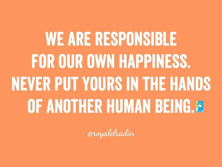 HAY Online Quotes | We Are Responsible For Our Own Happiness | Royale L'radin Speaks
