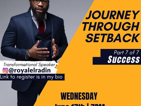Last Journey through Setback Free Webinar by Royale L'radin on Zoom | Royale L'radin Speaks