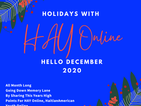 HAY Online News • Hello December 2020 Haitian American Youth Online