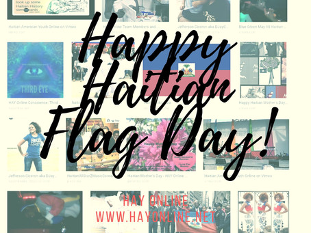 HAY Online | Haitian Flag Day, HAY Online is Today, May 18, 2019 Hooray!