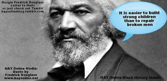 Frederick Douglass that drives why Haitian-American Youth ( HAY ) Online Exists