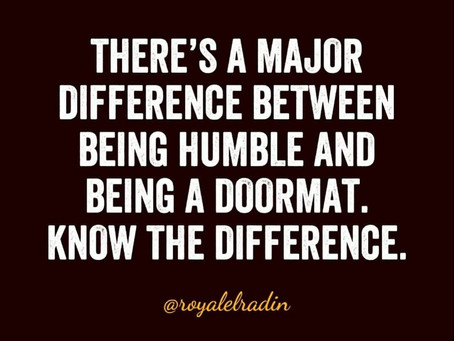 Royale L'radin Speaks | Difference Between Humble and Doormat - HAY Online Quotes
