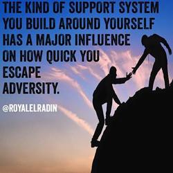 Royale L'radin KIND OF SUPPORT SYSTEM YOU BUILD.jpg