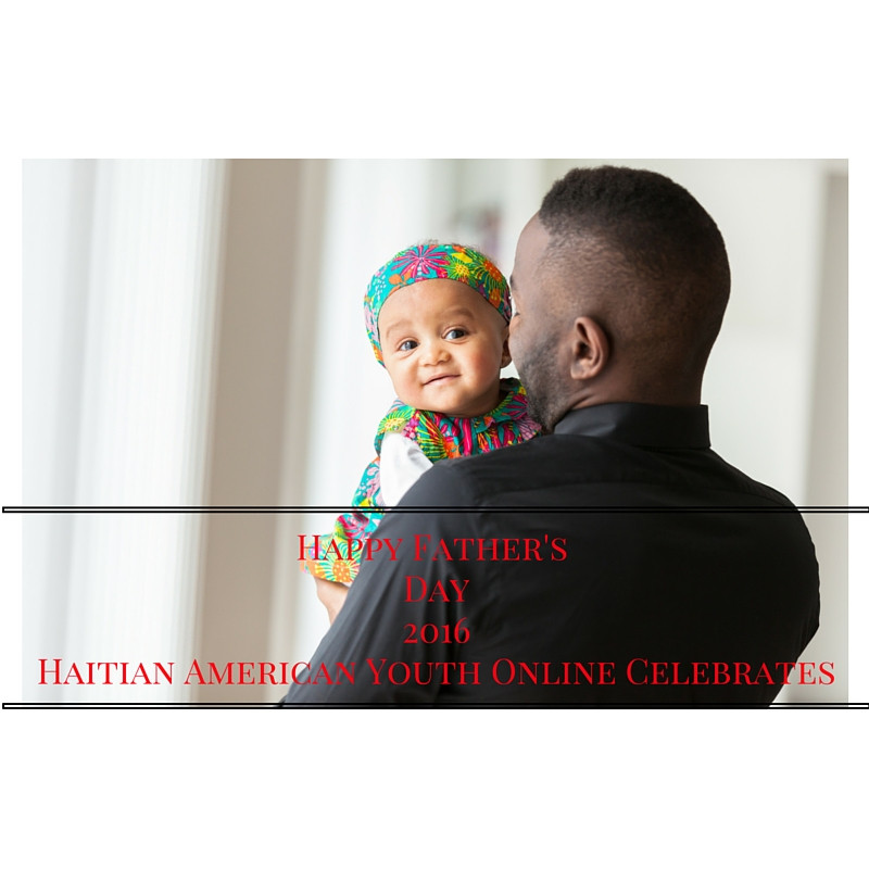 Happy Father's Day 2016 Haitian American Youth Online
