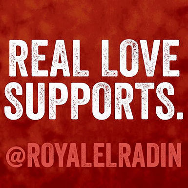 Royale L'radin REAL LOVE SUPPORTS