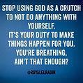Royale L'radin STOP USING GOD AS A CRUTCH