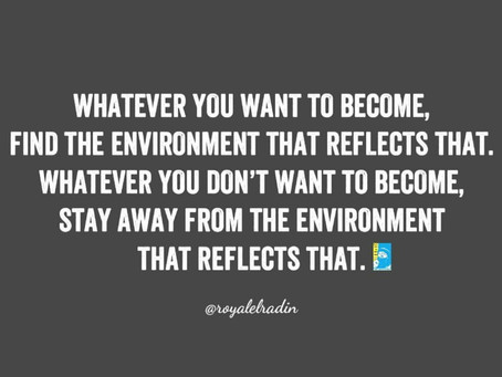 HAY Online Quotes | Whatever You Want To Become, Find Environment That Reflects - Royale L'radin