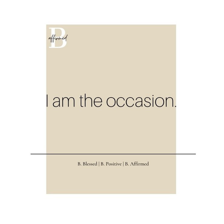 HAY Online Quotes - I am the occasion - B. Affirmed