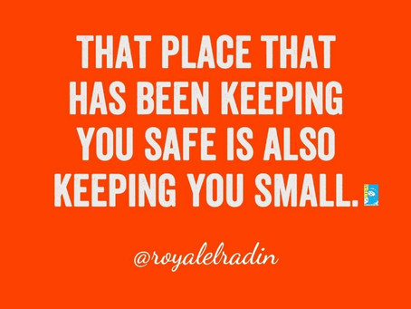 HAY Online Quotes | The Place Keeping You Safe Is Also Keeping You Small | Royale L'radin