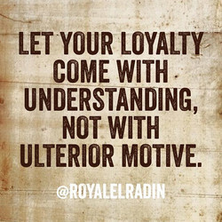 Royale L'radin Daily Quotes on HAY Online Blog Tumblr LOYALTY COMES WITH UNDERST