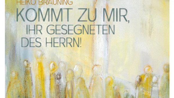 """CD """"Kommt zu mir, ihr Gesegneten des Herrn"""""""