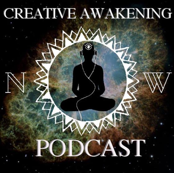 CREATIVE AWAKENING NOW PODCAST!
