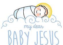 My Dear Baby Jesus.jpg