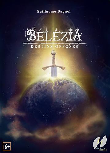 Bélézia I - Destins Opposés - Version Numérique Officielle