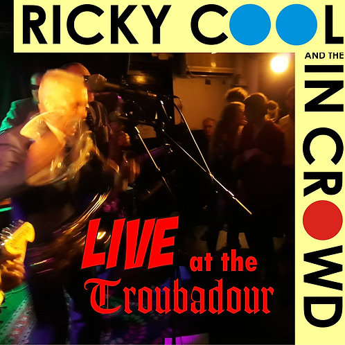 Live at the Troubadour CD - Ricky Cool and the In Crowd