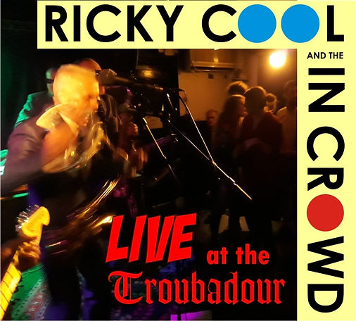 Ricky Cool and the In Crowd Live at the Troubadour