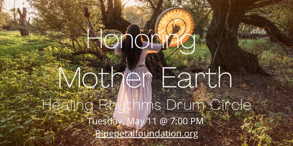 Healing Rhythms Drum Circle: Honoring Mother Earth