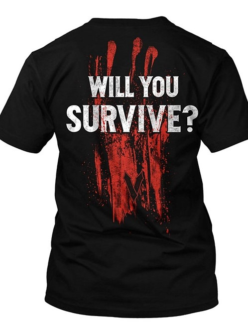 """Will You Survive?"" T-Shirt"