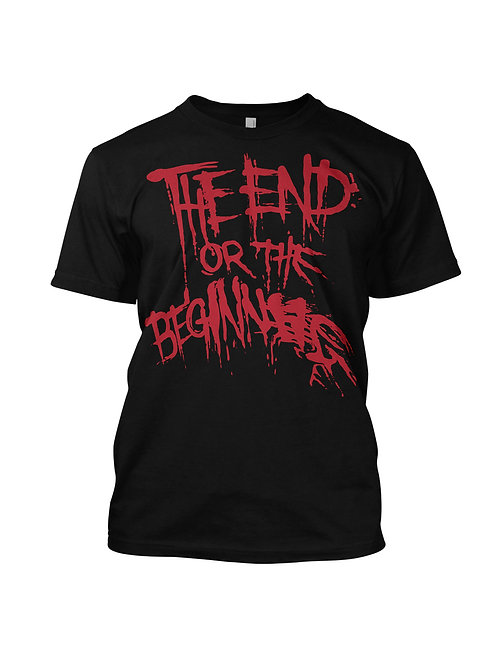 """""""The End or the Beginning?"""" T-Shirt"""