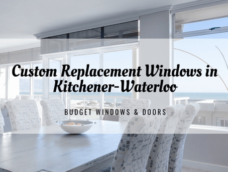 Custom Replacement Windows in Kitchener-Waterloo