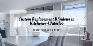 custom replacement windows in kitchener-waterloo